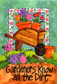 Gardeners Know All the Dirt flag 28x40
