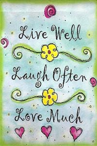 Live Well, Laugh Often, Love Much Silk Reflections Flag 29 x 43